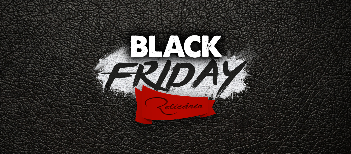 7d0d4c3fd Black Friday 2016 - BLOG DA RELICÁRIO